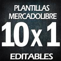 Plantillas Mercado Libre Editables Paga 1 Y Te Llevas 10