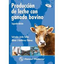 Produccion De Leche Con Ganado Bovino. Incluye Cd