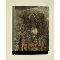 Hector Garcia Fotografo De La Calle Libro Mexicano 2000