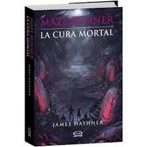 Libro La Cura Mortal / James Dashner / Saga Maze Runner