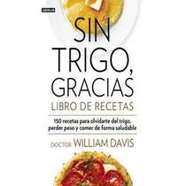 150 Recetas Para Olvidarte Del Trigo Y Perder Peso-ebook