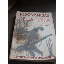 Libro Resonancias De La Lucha, Ecos De La Epopeya Sinaloense