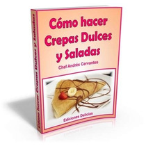 Libro: Cómo Hacer Crepas Dulces Y Saladas - Ed. Delic