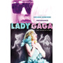 Lady Gaga: One Sequine At A Time Dvd Semnvo 2010 Made In Usa