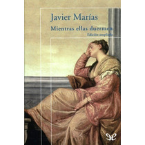 Mientras Ellas Duermen Javier Marías Libro Digital