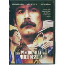 Entre Pancho Villa Y Una Mujer Desnuda / Formato Dvd