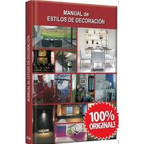 Manual De Estilos De Decoracion 1 Vol Euromexico