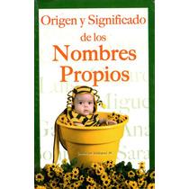 Origen Y Significado De Los Nombres Propios - Velazquez, Gua