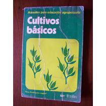 Cultivos Básicos-manuales Educación Agropecuaria-trillas-rm4