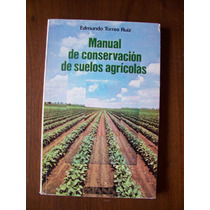 Conservación De Suelos Agricolas-manual-au-e.torres Ruiz-rm4