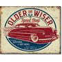Poster Metalico Vintage Retro Old & Wiser Speed Shop Traditi