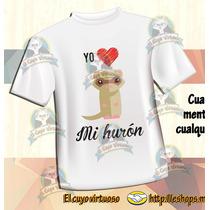 A Playera Yo Amo A Mi Hurón , Cuyo Virtuoso ¡ponle Su Color!