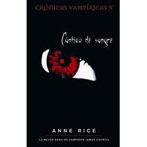 Cántico De Sangre ... Anne Rice