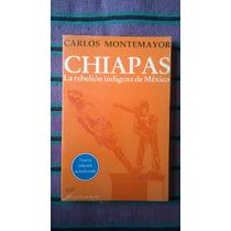 { Chiapas La Rebelión Indigena De México Carlos Montemayor }