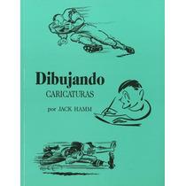 Libro Dibujando Caricaturas Por Jack Hamm Vv4