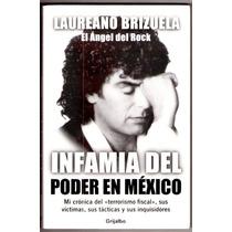 Laureano Brizuela Libro Infamia Del Poder En Mexico 2006