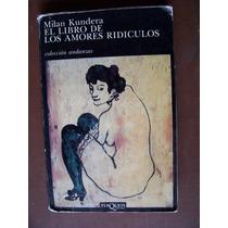El Libro De Los Amores Ridículos-milan Kundera-tusquets-rm4
