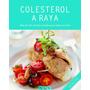Colesterol A Raya