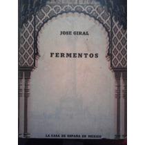 Fermentos, Jose Giral