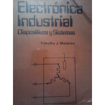 Electronica Industrial, Dispositivos Y Sistemas