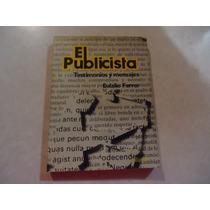 El Publicista: Testimonios Y Mensajes Autor: Eulalio Ferrer