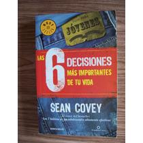 Las 6 Decisiones Mas Importantes De Tu Vida-sean Covey-op4