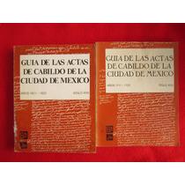 Historia Mexico Guia Actas Cabildo Cd Mexico Siglo 17 Y 18