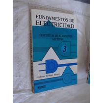Libro Fundamentos De Electricidad , Electronica Basica 3 , G