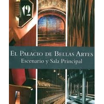 El Palacio De Bellas Artes. Escenario Y Sala Principal