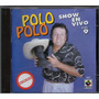 Polo Polo Show En Vivo Vol.9 Cd 1993 Primera Edicion Pm0