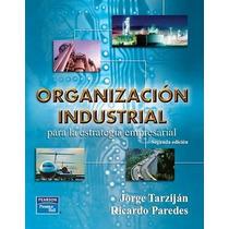 Organización Industrial Para La Estrategia Empresarial Libro