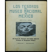 Los Tesoros Del Museo Nacional De México. Escultura Azteca