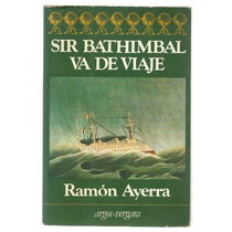 Sir Bathimbal Va De Viaje / Ramón Ayerra