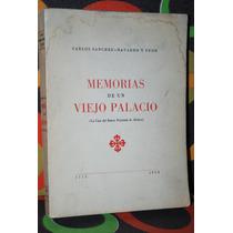 Carlos Sánchez-navarro Y Peón, Memorias De Un Viejo Palacio.