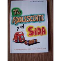 Tu Adolescente Y El Sida-dra.mariela Camacho-edit-libra-op4