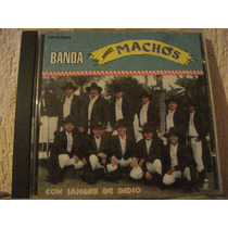 Banda Machos Cd Con Sangre De Indio Usa 92