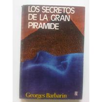 Los Secretos De La Gran Piramide Georges Barbarin Egipto