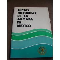 Libro Gestas Historicas De La Armada De Mexico