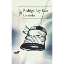 Libro Los Sordos, Rodrigo Rey Rosa Op4