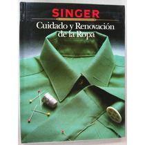 Singer Cuidado Y Renovacion De La Ropa Corte Y Confeccion