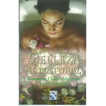 Belleza Al Natural De Margarita Chávez Martínez.