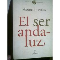 El Ser Andaluz Autor Manuel Clavero Arevalo Libro Vv4