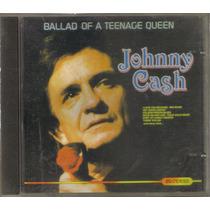Johnny Cash - Ballad Of A Teenage Queen ( Musica Rock ) Cd
