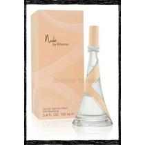 Perfume Nude By Rihanna De 100 Ml, Original