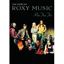 Dvd Original The Story Of Roxy Music More Than This Document