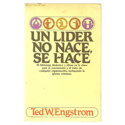Un lider no nace se hace ted w engstrom