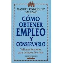Como Obtener Empleo Y Conservarlo Manuel Rodriguez