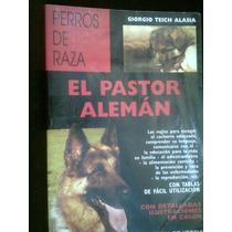 Perros De Raza El Pastor Aleman Libro Vv4