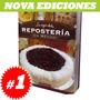 Lo Mejor De La Reposteria En México 1 Vol