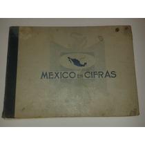 México En Cifras (atlas Estadistico/1934/basado En Ceso 1930